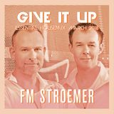 FM STROEMER - Give It Up Essential Housemix March 2018 | www.fmstroemer.de