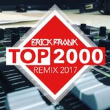 ERICK FRANK - TOP2000 REMIX 2017