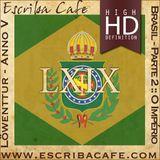 Podcast LXIX - Brasil :: Parte 2 :: O Império