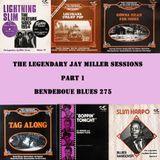 Bendeboue Blues 275 - The Legendary Jay Miller Sessions part 1