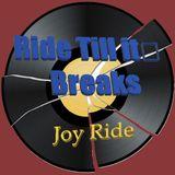 Ride Till it Breaks