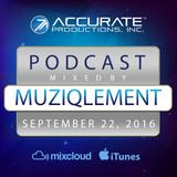 MuziqLement - Accurate Productions Podcast - Sep. 22, 2016