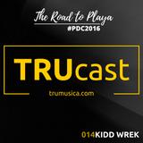 TRUcast 014 - Kidd Wrek