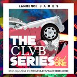 Lawrence James - ' The Club Series ' Pt1