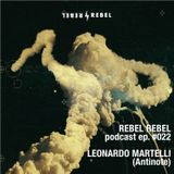Rebel #022 w/ Leonardo Martelli  — Evoluzione