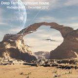 Deep Tech Progressive House - Mixsession07 - December 2017