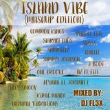 Island Vibe (Mashup Edition) by Dj FL3X