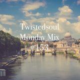 Twistedsoul Monday Mix #153