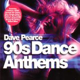 Dave Pearce - 90's Dance Anthems