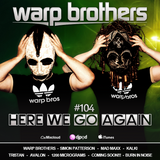 Warp Brothers - Here We Go Again Radio #104