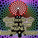 Electronic Air on KGNU-FM with E23, Set 1, Saturday, May 2, 2015