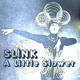 Slinkcore Sessions Vol 002: Slink a Little Slower
