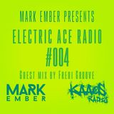 Mark Ember - Electric Ace Radio #004 with Fredi Groove Guest Mix