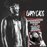 Gary Caos pres. #CAOSGENERATION 15-2017 LIVE w. Absolut Groovers @ Casa Rossa Studio