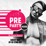 #096 NRJ PRE-PARTY by Sanya Dymov - Guest Mix by Star Sky [2018-04-20]