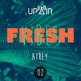 Fresh Vibes 02 w/ Atrey @ Rádio UP Air