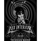 INTOXICA RADIO February 4th, 2020 - Lux Interior tribute !