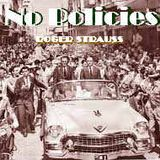 No Policies - Abril_2014  //  Roger Strauss