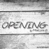 MALCOM B- SUMMER 2014-Opening