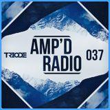 Amp'd Radio Episode #037