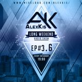 LongWeeKenD Radio Show with AlexKis /Episode #3.6