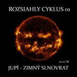 Rozsiahly Cyklus 01 Jupi - Zimny Slnovrat 21.12.'18