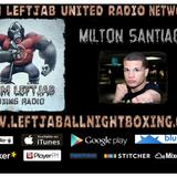 MILTON SANTIAGO TALKS UPCOMING FIGHT