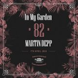 Martin Depp - In My Garden Vol 82 @ 07-04-2019