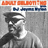 DJ Jaymz Nylon - Adult Selections #120 Pt. Two Live From The Monkey Loft Seattle