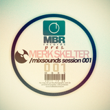 Mixsounds Sessions by Merk Skelter (December 2011)