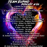 Team Eupho Podcast #26 / Euphoric Hardstyle Mix