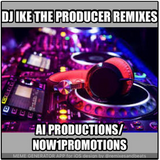 Remixes by DJ iKe The Producer