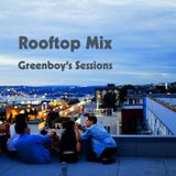 Rooftop Mix  Greenboy's Sessions