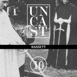 UNCAST #10 : KASSETT