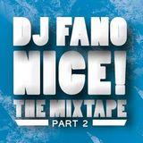 DJ FANO PRESENTS ''NICE! THE MIXTAPE PART 2''