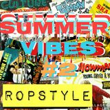 Ropstyle/Deathchurch Radio - Summer Vibes #2 mix