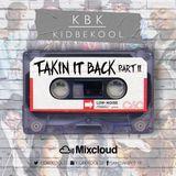 KBK | Taking It Back Part 2.