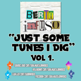 Berto Infuso - Just Some Tunes I Dig Volume 1