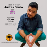 Joe Episode #14 Special Guest Andres Berrio // Mediterranean House radio