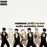 Madonna - Justify My Love (Audio Assembly Remix)