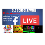 OLD SCHOOL RAVERS 3RD BIRTHDAY RAVE PARTYYYYY with DJ CHRIS AKIN - 07.02.18