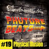 Physical Illusion - Phuture Beats Show 19 @ Kos.Mos.Music.Lab - 14-Nov-2014