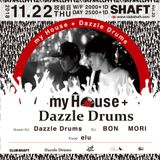 11/22/2018 my House+ Vol.22 @SHAFT~ DJ BON~