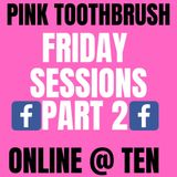 The Pink Toothbrush Friday Requests Show 27/3/2020