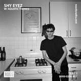Shy Eyez w/ Aquatic Themes: 13th July '19