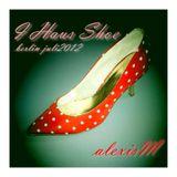 alexisM - I Haus Shoe - Juli2012