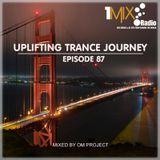 OM Project - Uplifting Trance Journey #087 [1Mix Radio]