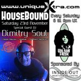 HouseBound Saturday 23rd November 2019 Ft. Guest Dj Dimitry Soul