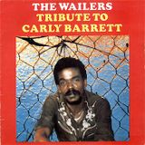 The Wailers - Tribute To Carly Barrett
