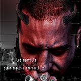 DJ Led Manville - Cyber Angels & The Devil II (Live in Tilburg) (Part 2/2 2008)